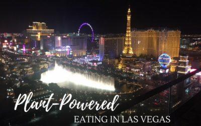 Plant-Powered Eating in Las Vegas