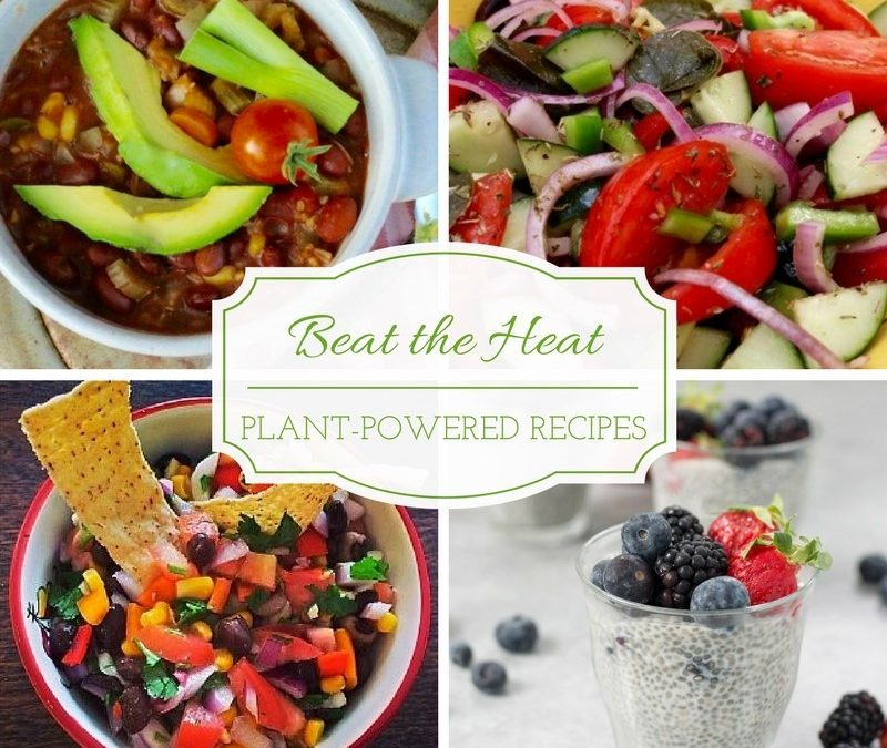 Beat the Heat Plant-Powered Recipes