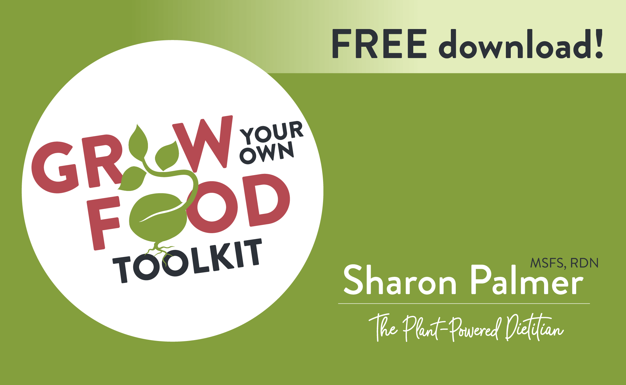 Grow Your Own Food Toolkit from Sharon Palmer, MSFS, RDN